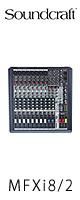 Soundcraft(������ɥ���ե�) / MFXi8/2 -�ǥ����륨�ե���������ܥ���ѥ��ȥߥ�����-�������ꥻ�å����Ƣ������ڡ�OA���åס���