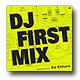 �����åȳ����¼���� / DJ FIRST MIX featuring DJ KO KIMURA [DVD �� 2CD ]