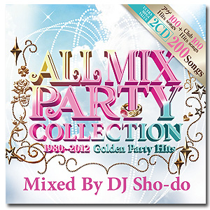 DJ Sho-do / All Mix Party Collection (1980~2012 Golden Party Hits) [2MIX CD]