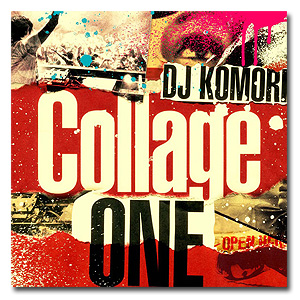 DJ Komori / Collage -One- [MIX CD]