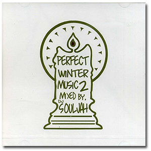 DJ SOULJAH / PERFECT WINTER MUSIC 2 [MIX CD]