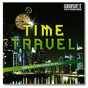 Sunset The Platinum Sound / Time Travel: 90's Extra Dancehall [MIX CD]