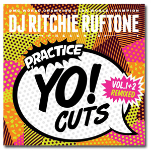 DJ Ritchie Ruftone / Practice Yo! Cuts Vol 1 & 2 Remixed [7