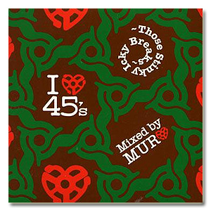 MURO / I Love 45's: Stinky Icky Breaks [MIX CD]