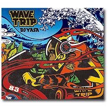 DJ Yasa / Wave Trip [MIX CD] 【フレンズ特典 DJ YASAの未発表MIXCDプレゼント】
