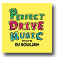 DJ SOULJAH / PERFECT DRIVE MUSIC [MIX CD]