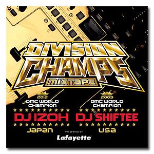 DJ IZOH & DJ SHIFTEE / DIVISON CHAMPS MIXTAPE [MIX CD]